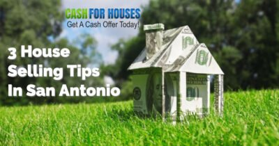 3 House Selling Tips In San Antonio 8