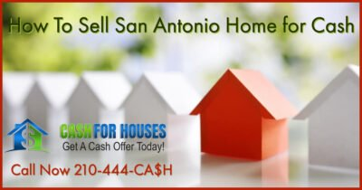How To Sell San Antonio Home for Cash 6